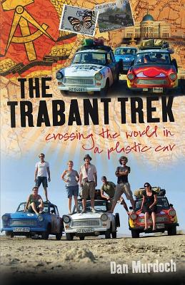 The Trabant Trek: Crossing the World in a Plastic Car Cover Image