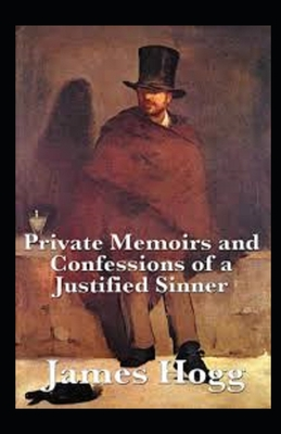 The Private Memoirs and Confessions of a Justified Sinner Illustrated Cover Image