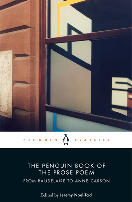 The Penguin Book of the Prose Poem: From Baudelaire to Anne Carson Cover Image