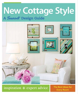 New Cottage Style: A Sunset Design Guide Cover Image