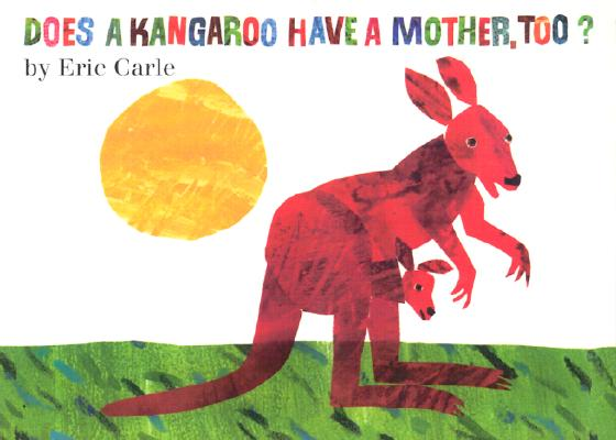 Does a Kangaroo Have a Mother, Too? Board Book Cover Image