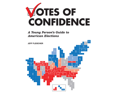 Votes of Confidence: A Young Person's Guide to American Elections Cover Image