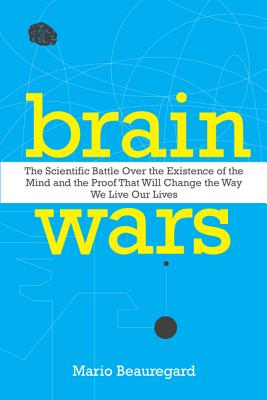 Brain Wars: The Scientific Battle Over the Existence of the Mind and the Proof That Will Change the Way We Live Our Lives Cover Image