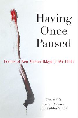 Having Once Paused: Poems of Zen Master Ikkyau (1394-1481) Cover Image