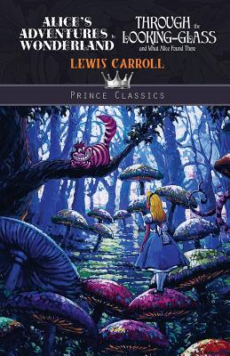 Alice's Adventures in Wonderland & Through the Looking Glass And What Alice Found There Cover Image