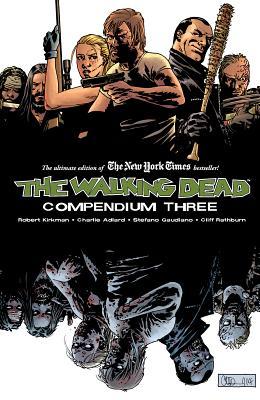 The Walking Dead Compendium, Volume 3 (Walking Dead Compendium Tp #3) Cover Image