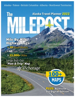 The Milepost 2022: Alaska Travel Planner Cover Image