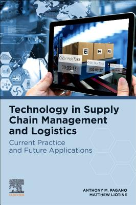 Technology in Supply Chain Management and Logistics: Current Practice and Future Applications Cover Image
