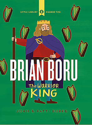 Brian Boru: The Warrior King (Little Library #2) Cover Image