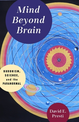 Mind Beyond Brain: Buddhism, Science, and the Paranormal Cover Image