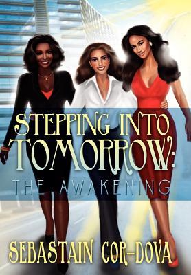 Stepping Into Tomorrow: The Awakening: The Awakening Cover Image