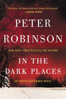 In the Dark Places: An Inspector Banks Novel (Inspector Banks Novels #22) Cover Image