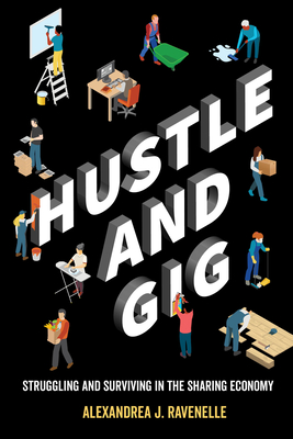 Hustle and Gig: Struggling and Surviving in the Sharing Economy Cover Image