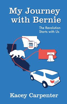 My Journey with Bernie: The Revolution Starts with Us Cover Image