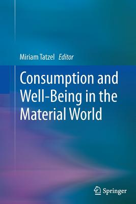 Consumption and Well-Being in the Material World Cover Image