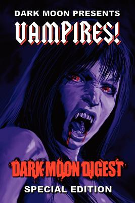 Dark Moon Presents: Vampires! Cover Image