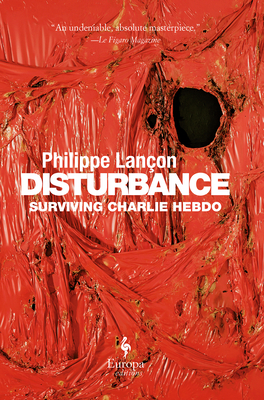 Disturbance: Surviving Charlie Hebdo Cover Image