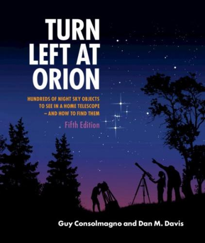 Turn Left at Orion: Hundreds of Night Sky Objects to See in a Home Telescope - And How to Find Them Cover Image