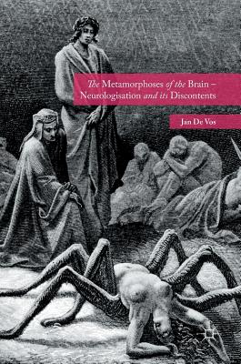 The Metamorphoses of the Brain - Neurologisation and Its Discontents Cover Image