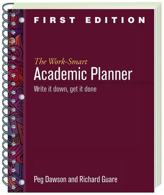 The Work-Smart Academic Planner: Write It Down, Get It Done Cover Image