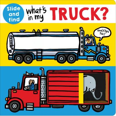 What's in my Truck?: A slide and find book (What's In My?) Cover Image