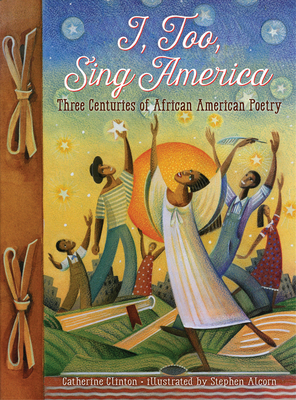 I, Too, Sing America: Three Centuries of African American Poetry Cover Image