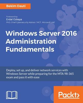Windows Server 2016 Administration Fundamentals Cover Image