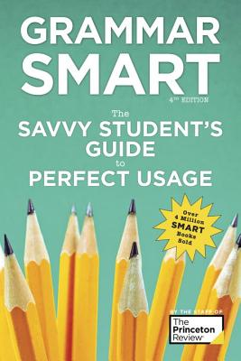 Grammar Smart, 4th Edition: The Savvy Student's Guide to Perfect Usage (Smart Guides) Cover Image