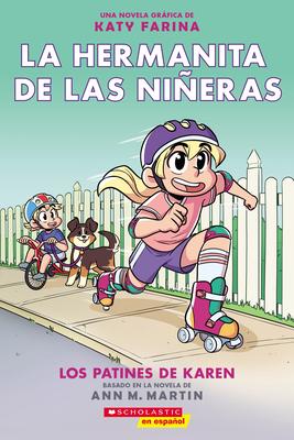 La hermanita de las niñeras #2: Los patines de Karen (Karen's Roller Skates) (Baby-Sitters Little Sister Graphix) Cover Image