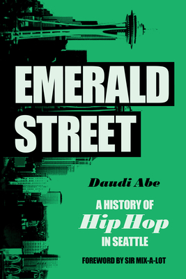 Emerald Street: A History of Hip Hop in Seattle Cover Image
