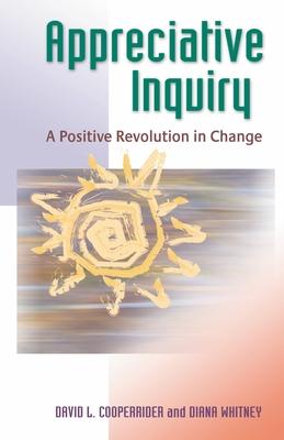 Appreciative Inquiry: A Positive Revolution in Change Cover Image