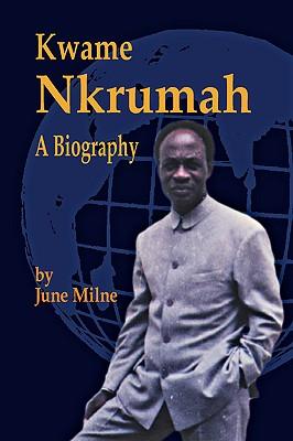 Kwame Nkrumah, a Biography Cover Image