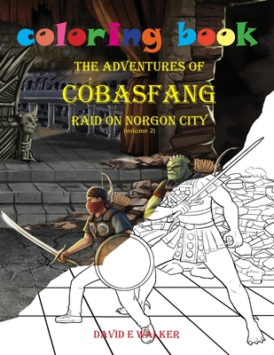 Coloring Book The Adventures of Cobasfang Raid on Norgon City Cover Image