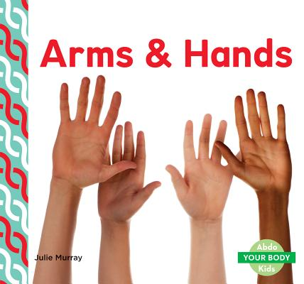 Arms & Hands (Your Body) Cover Image
