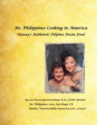 Ms. Philippines Cooking in America Nanay's Authentic Filipino Fiesta Food Cover Image