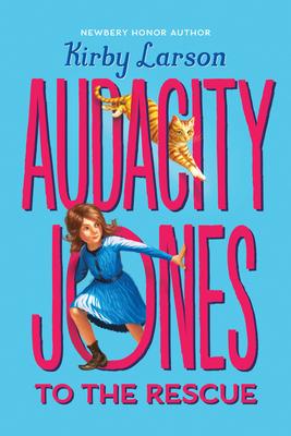 Audacity Jones to the Rescue (Audacity Jones #1) Cover