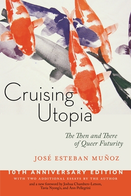 Cruising Utopia: The Then and There of Queer Futurity (Sexual Cultures #50) Cover Image