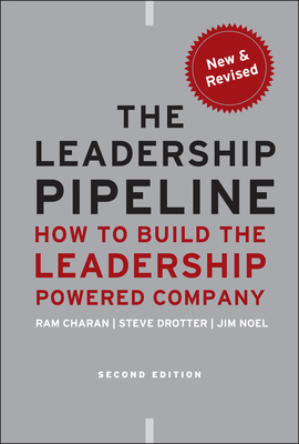 The Leadership Pipeline: How to Build the Leadership Powered Company (J-B Us Non-Franchise Leadership #391) Cover Image