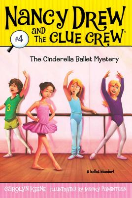Cover for The Cinderella Ballet Mystery (Nancy Drew and the Clue Crew #4)