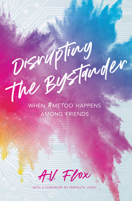 Disrupting the Bystander: When #metoo Happens Among Friends Cover Image