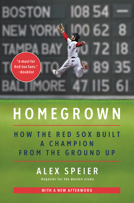 Homegrown: How the Red Sox Built a Champion from the Ground Up Cover Image