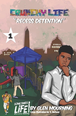 Crunchy Life: Recess Detention Cover Image