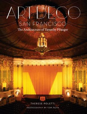 Art Deco San Francisco: The Architecture of Timothy Pflueger Cover Image