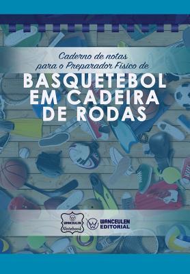 Caderno de notas para o Preparador Físico de Basquetebol em cadeira de rodas Cover Image