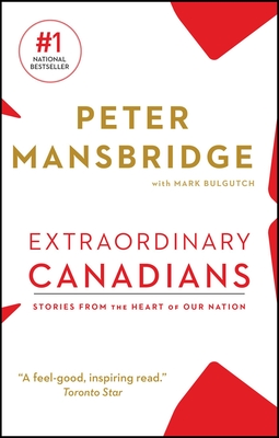 Extraordinary Canadians: Stories from the Heart of Our Nation cover