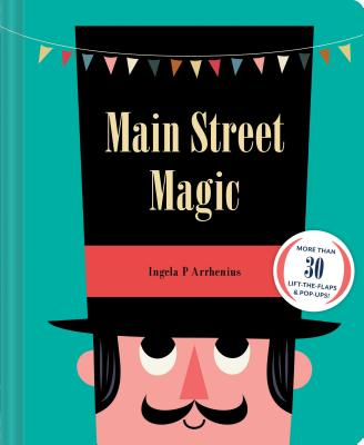 Main Street Magic by Ingela P . Arrenhius