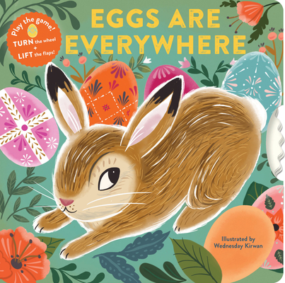 Eggs Are Everywhere: (Baby's First Easter Board Book, Easter Egg Hunt Book, Lift the Flap Book for Easter Basket) Cover Image