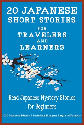 20 Japanese Short Stories for Travelers and Learners Read Japanese Mystery Stories for Beginners Cover Image