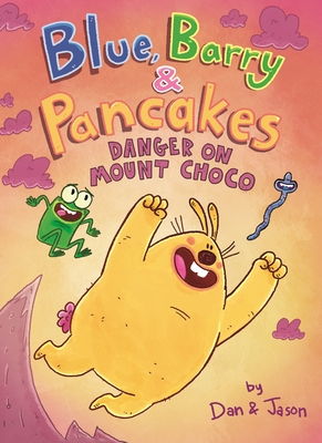 Blue, Barry & Pancakes: Danger on Mount Choco Cover Image