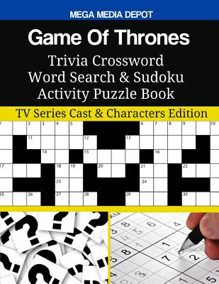 Game Of Thrones Trivia Crossword Word Search & Sudoku Activity Puzzle Book: TV Series Cast & Characters Edition Cover Image